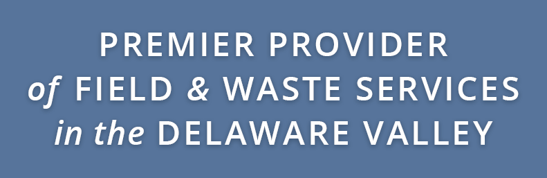 Premier Provider of Field and Waste Services in the Delaware Valley